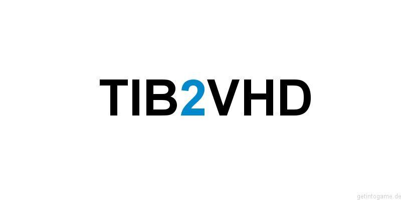 TIB zu VHD